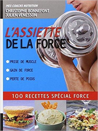 Livre nutrition sportive L'Assiette de la force 100 recettes spécial force