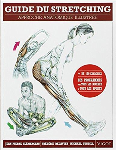 Livre stretching étirement Guide du stretching Approche anatomique illustrée