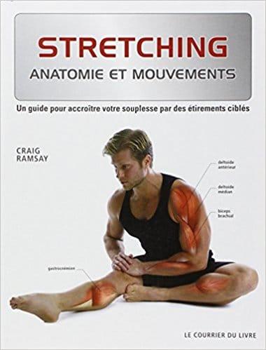 Livre stretching étirement Stretching Un guide pour accroître votre souplesse par des étirements ciblés