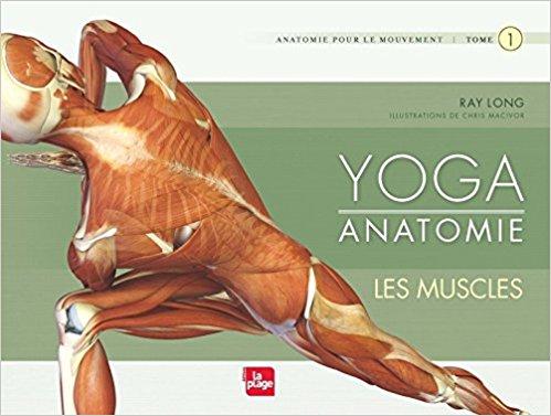 Livre yoga Yoga Anatomie Tome 1 Les muscles