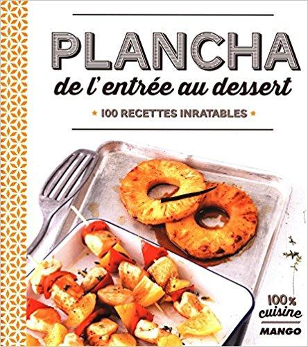 Livre recette plancha Plancha de l'entrée au dessert 100 recettes inratables