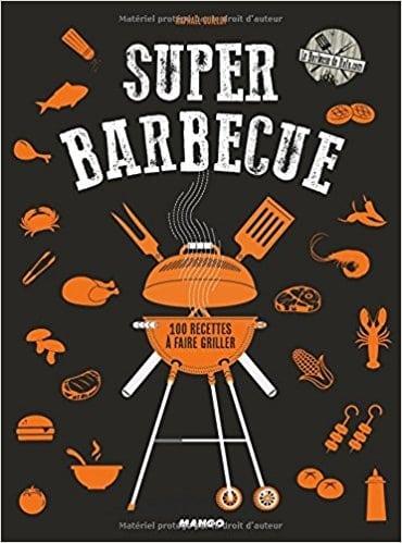 Livre recettes barbecue Super barbecue 100 recettes à faire griller