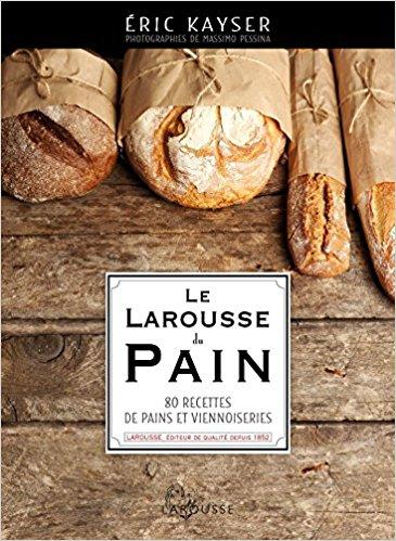 Livre recette pain Le Larousse du pain