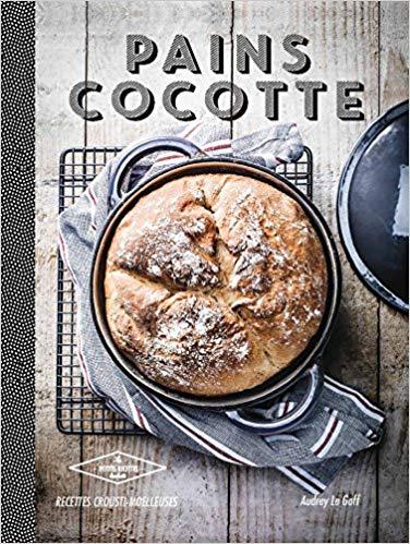 Livre recette pain Pains cocotte Recettes crousti moelleuses